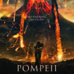 POMPEII (2014) Movie Poster: Mount Vesuvius Explodes Behind Passion
