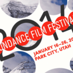Sundance Film Festival 2014: Final Thoughts on the Festival & Films